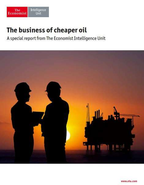 The business of cheaper oil A special report from The Economist Intelligence Unit