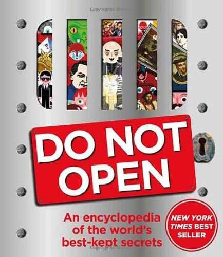 Do Not Open An Encyclopedia of the Worlds Best-Kept Secrets