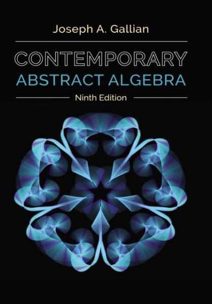 Joseph A. Gallian – Contemporary Abstract Algebra (9th edition, 2016)