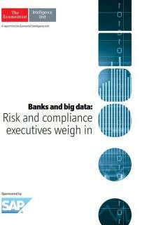 Banks and big data: Risk and compliance executives weigh in