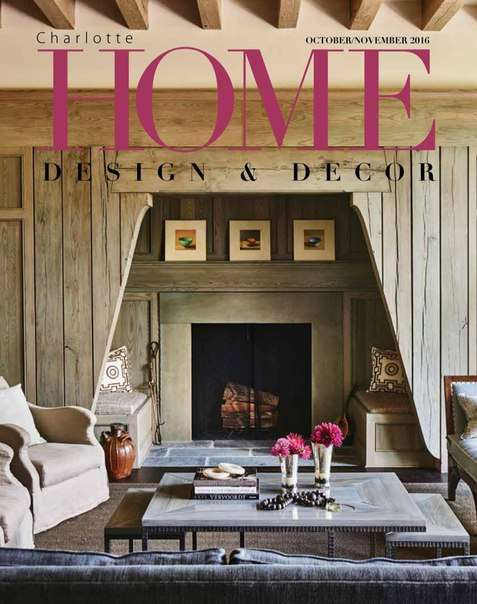 Charlotte Home Design & Decor – October/November 2016