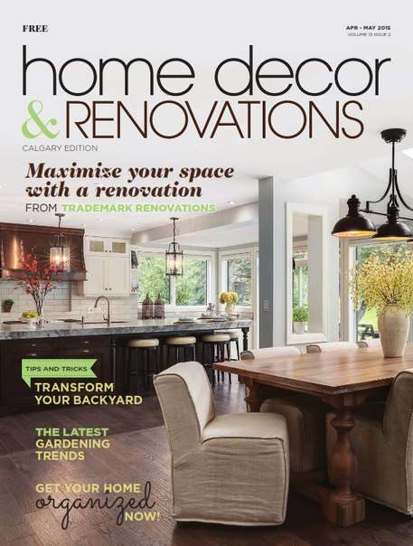 Calgary Home Decor & Renovations – April/May 2015