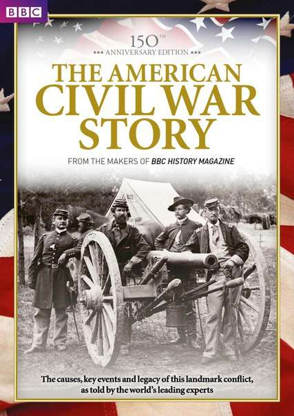 BBC History Magazine – The American Civil War Story