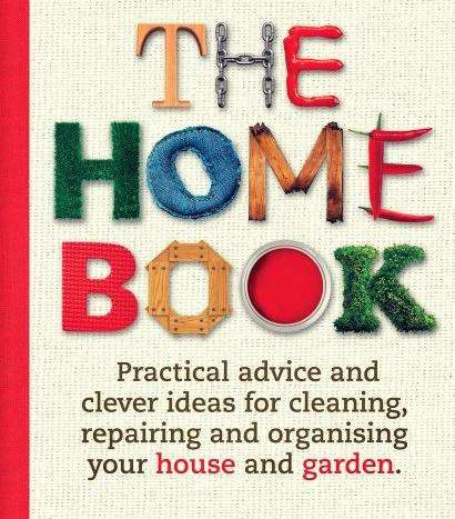 The Home Book: Practical Advice and Clever Ideas for Cleaning, Repairing and Organising Your House and Garden by Murdoch Books