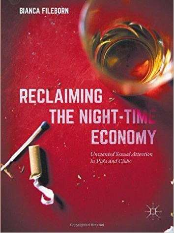 Reclaiming the Night-Time Economy: Unwanted Sexual Attention in Pubs and Clubs (2016)