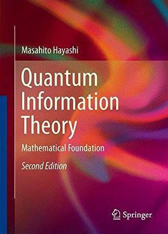Quantum Information Theory: Mathematical Foundation, Second Edition – Hayashi, Masahito