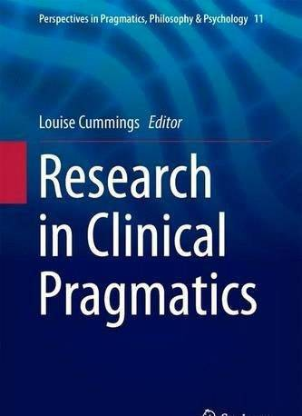 Research in Clinical Pragmatics (Perspectives in Pragmatics, Philosophy & Psychology) Volume 11