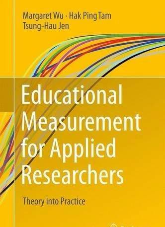 Educational Measurement for Applied Researchers: Theory into Practice (2017)