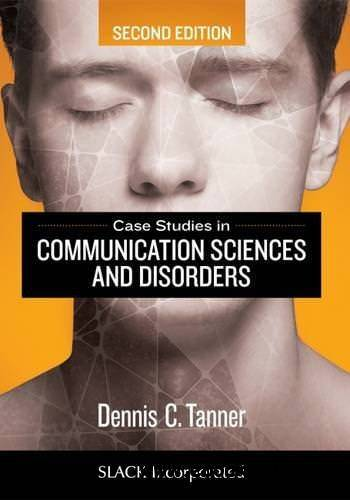 Case Studies in Communication Sciences and Disorders, Second Edition (2017)