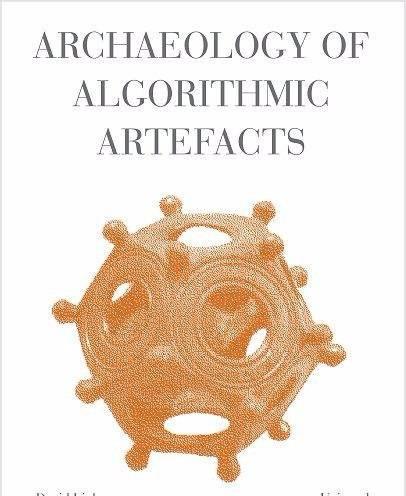Archaeology of Algorithmic Artefacts (2016)
