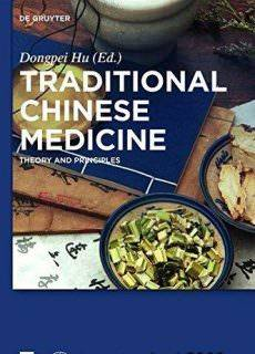 Traditional Chinese Medicine: Theory and Principles Hu Dongpei (Ed.) 2016