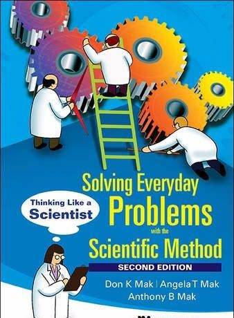 Solving Everyday Problems with the Scientific: Method Thinking Like a Scientist, 2nd Edition