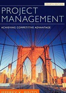 Project Management: Achieving Competitive Advantage, 4th Edition