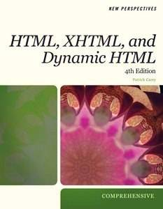 New Perspectives on HTML, XHTML, and Dynamic HTML: Comprehensive, 4th edition