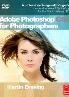 Adobe Photoshop CS4 for Photographers: A Professional Image Editor's Guide