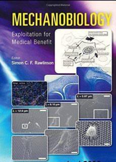 Mechanobiology: Exploitation for Medical Benefit (2017)