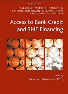 Access to Bank Credit and SME Financing. Edited by Stefania Patrizia, Sonia Rossi (2017 )