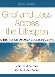 Grief and Loss Across the Lifespan: A Biopsychosocial Perspective, Second Edition