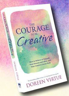 The Courage to Be Creative How to Believe – Doreen Virtue