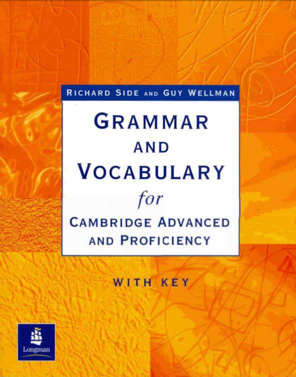 Side Richard, Wellman Guy. Grammar and Vocabulary for Cambridge Advanced and Proficiency