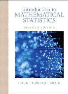 Introduction to Mathematical Statistics 7th – Hogg,McKean,Craig