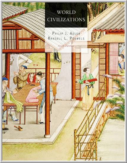 World Civilizations 6th Edition by Philip J. Adler