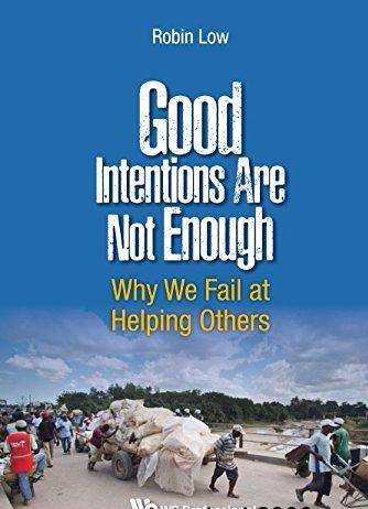 Good Intentions Are Not Enough: Why We Fail At Helping Others (2016)