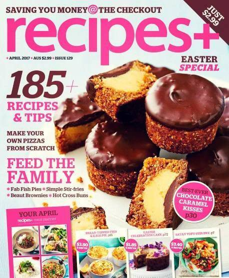 recipes+ Australia – Issue 129 – April 2017