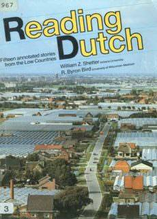 W.Z Shetter, R.B Bird Reading Dutch: Fifteen annotated stories from the Low Countries