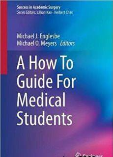 A How To Guide For Medical Students (2017)