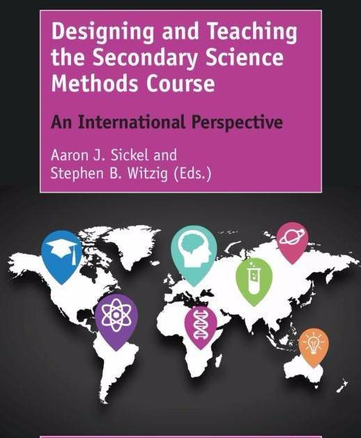 Designing and Teaching the Secondary Science Methods Course: An International Perspective Year: 2017