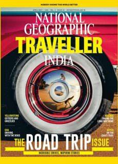 National Geographic Traveller India – April, March and February 2017