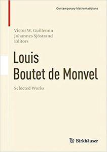 Victor W. Guillemin and Johannes SjöstrandLouis Boutet de Monvel, Selected Works This book features a selection of articles by Louis Boutet de Monvel and presents his contributions to the theory of partial differential equations and analysis