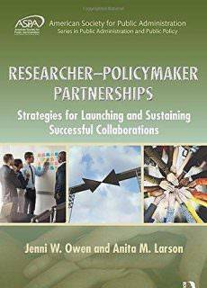 Researcher-Policymaker Partnerships: Strategies for Launching and Sustaining Successful Collaborations Year: 2017