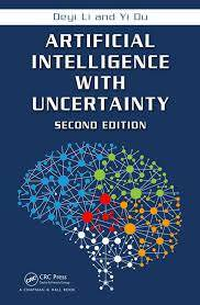 Artificial Intelligence with Uncertainty, Second Edition Year: 2017