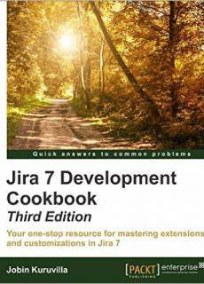 JIRA Development Cookbook – Third Edition