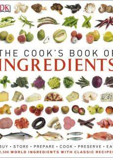 The Cook's Book of Ingredients Perfect for home cooks, keen to ensure they choose the very best and get the best results