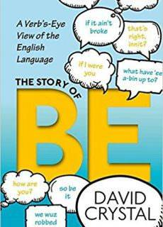 The Story of Be: A Verb's-Eye View of the English Language Year: 2017