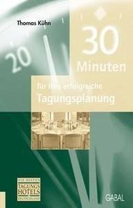 Thomas Kühn 30 Minuten für Ihre erfolgreiche Tagungsplanung
