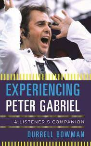 Experiencing Peter Gabriel A Listener's Companion