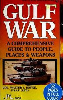 Gulf War A Comprehensive Guide to People, Places & Weapons