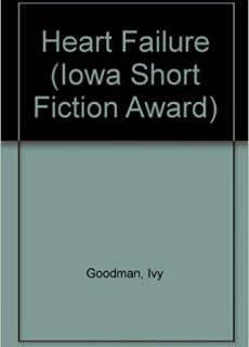 Heart Failure (Iowa Short Fiction Award)
