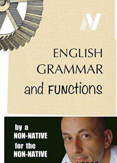 English Grammar and Functions_ by a non-native, for the non-native – Vladimir Skenderoff