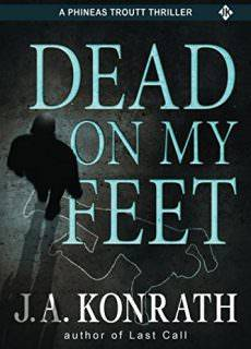 Dead On My Feet – A Thriller (Phineas Troutt Mysteries Book 1)