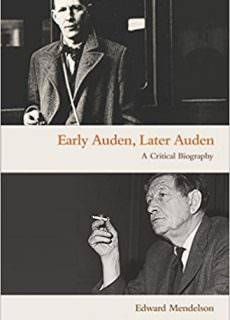 Early Auden, Later Auden – A Critical Biography