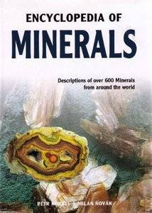 Milan Novak and Peter Korbel Minerals: Description of Over 600 Minerals from Around the World