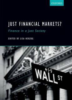 Just Financial Markets?: Finance in a Just Society Year: 2017