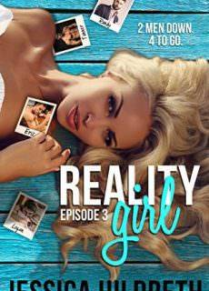 Reality Girl : Episode Three (Behind The Scenes Book 3) by Jessica Hildreth