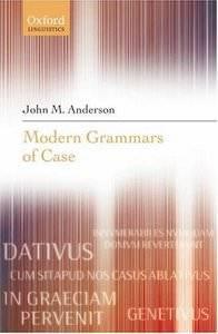 John M. Anderson Modern Grammars of Case