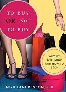 To Buy or Not to Buy – Why We Overshop and How to Stop